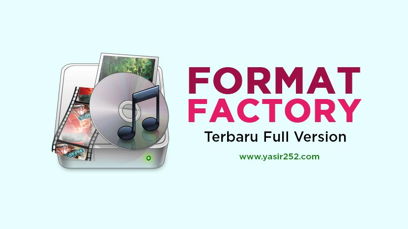 Download Format Factory Terbaru Full Version Gratis For PC