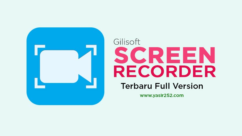 Download Gilisoft Screen Recorder Full Version Crack