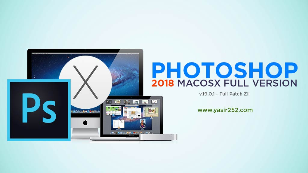 Adobe Photoshop CC 2018 MacOSX Full Version [FU] | YASIR252