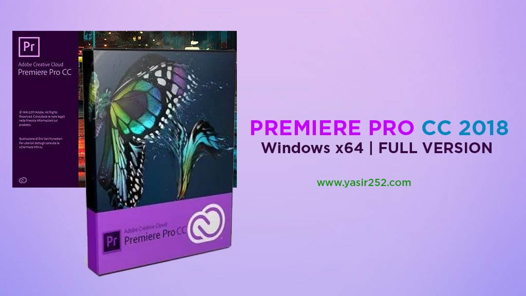 Download Premiere Pro CC 2018 Windows Full Version Patch Crack Yasir252