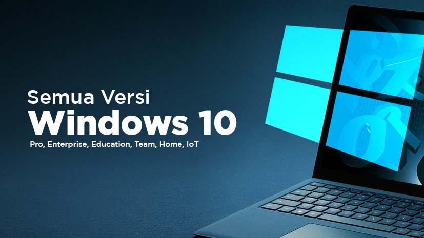 Jenis Windows 10 Semua Versi