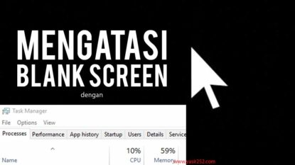 Mengatasi Blank Screen