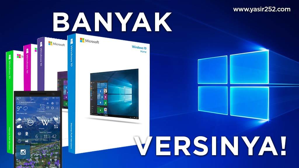 Semua Versi Windows 10 Kamu Harus Tau! Yasir252