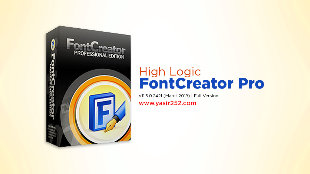 Download Aplikasi Membuat Tulisan Font Creator Pro 11 Full Version