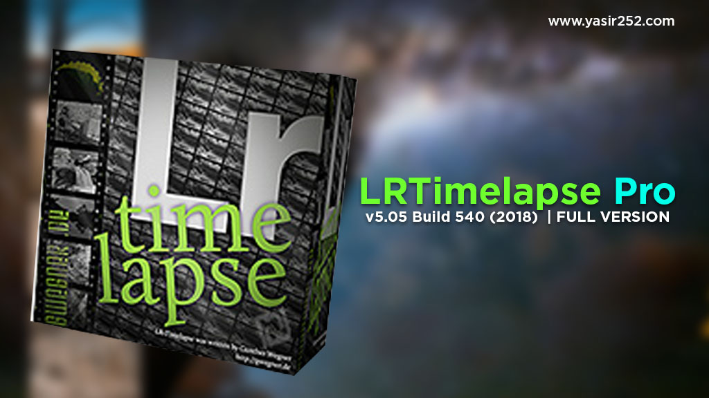 Download Video Timelapse LRTimelapse Full Version Yasir252