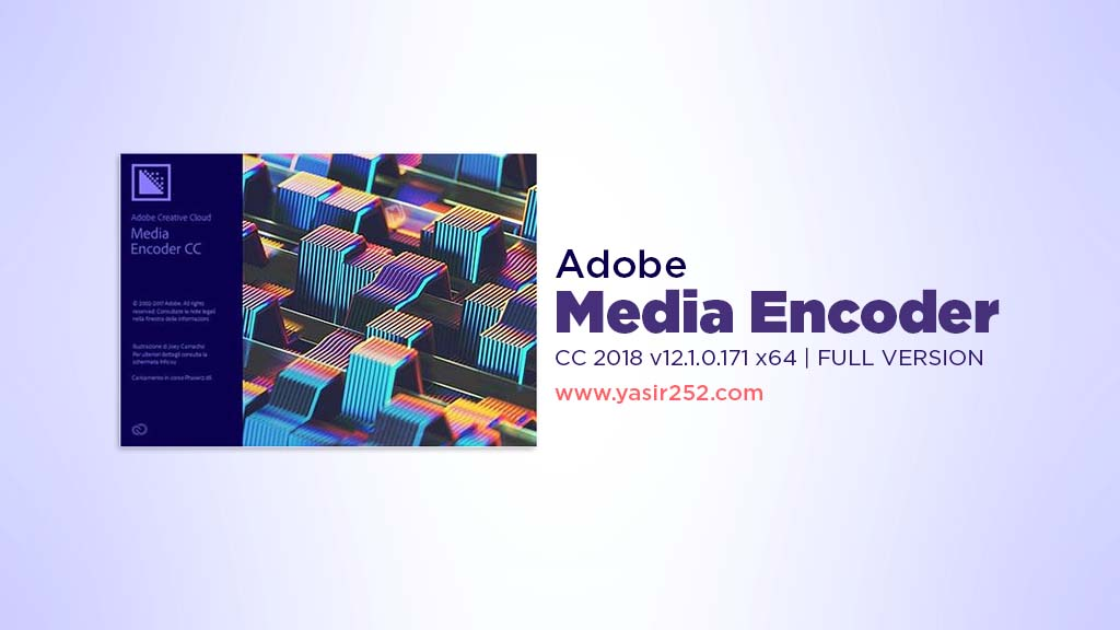 Download Adobe Media Encoder CC 2018 Full Version Yasir252
