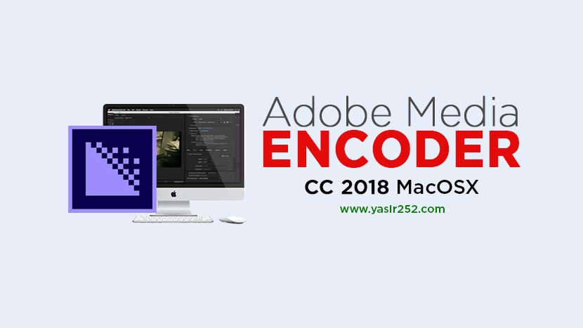 Download Adobe Media Encoder CC 2018 MacOSX Full Version