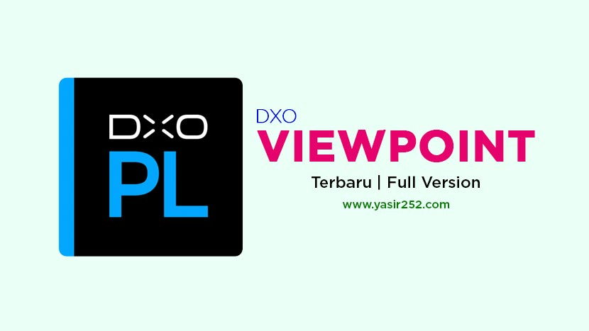 Download DXO Viewpoint Full Version Terbaru Gratis
