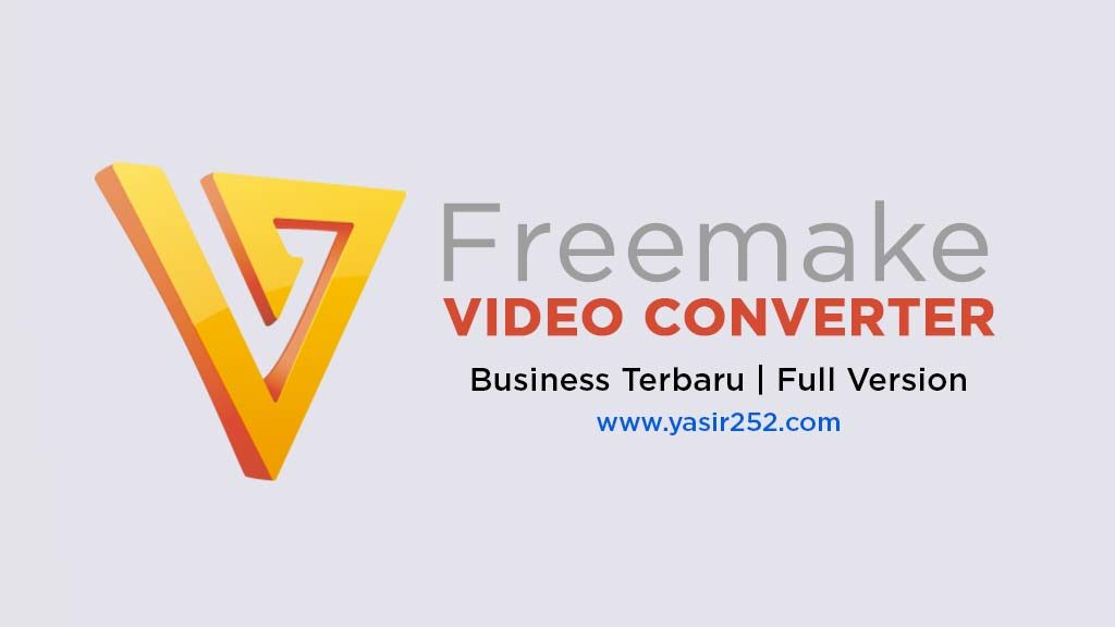 Download Freemake Video Converter Full Version Terbaru