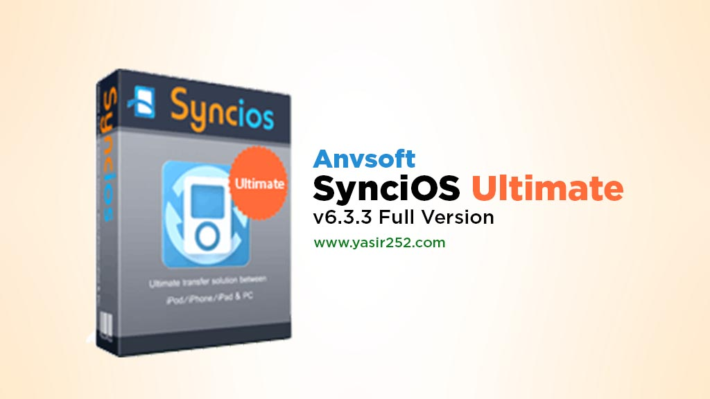 Download Syncios Ultimate Full Version 6.33 Yasir252