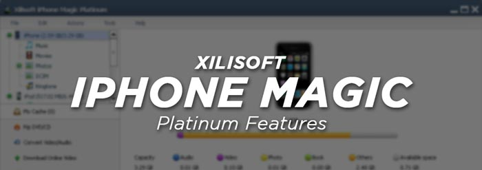 Xilisoft iPhone Magic Full Features