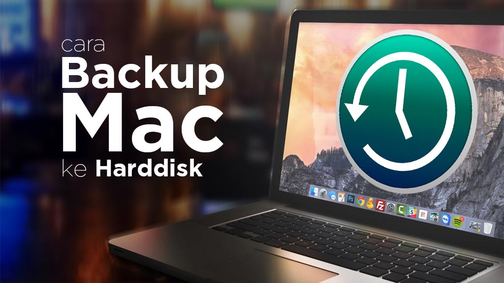 Cara backup mac ke harddisk eksternal time machine