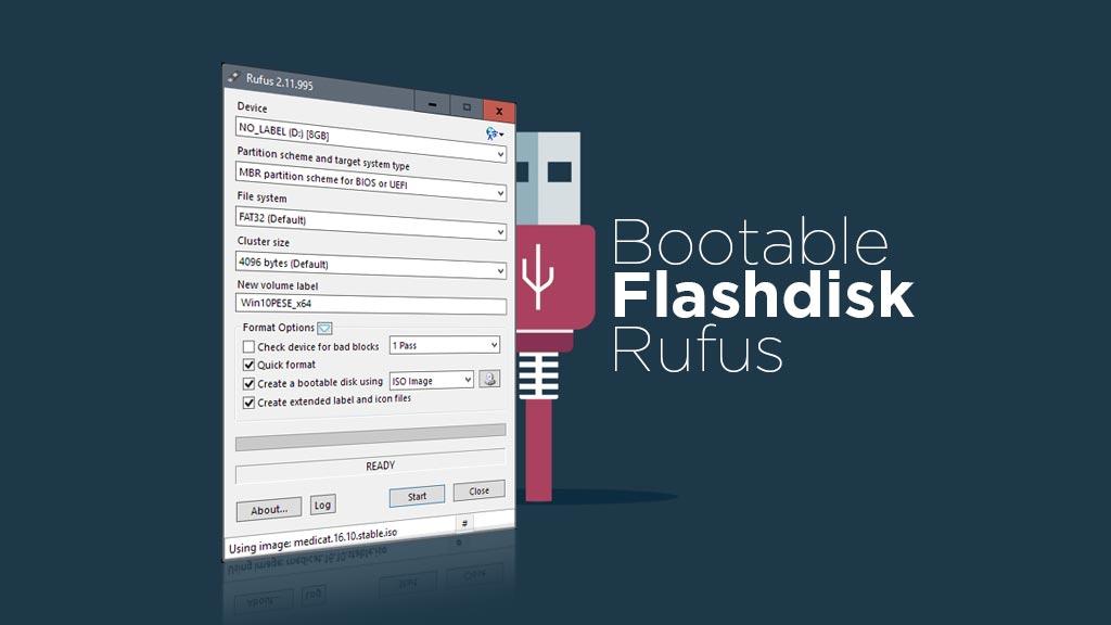 Cara Membuat Bootable Flashdisk Windows 10 Rufus
