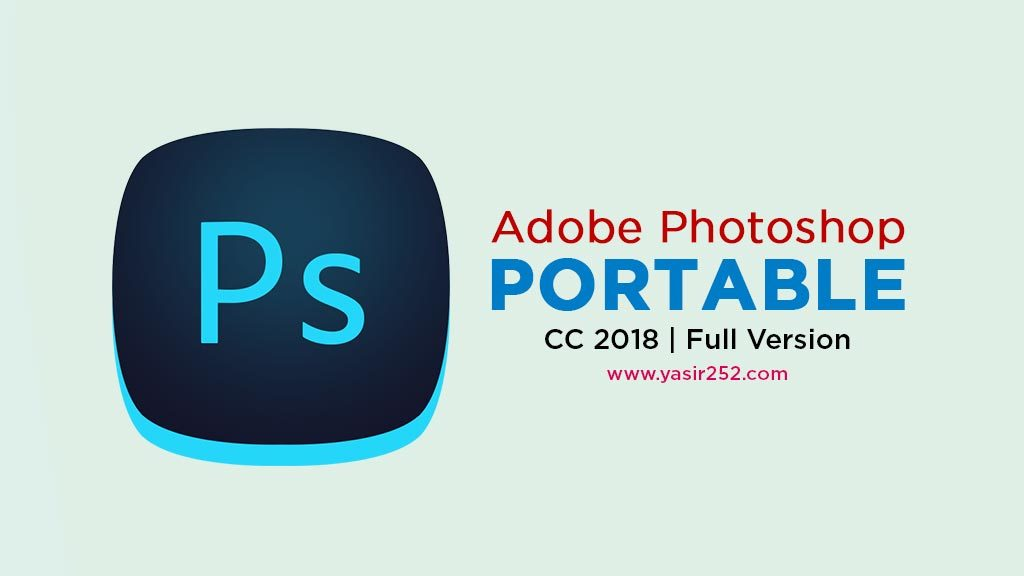 Adobe Photoshop CC 2018 Portable Gratis Terbaru
