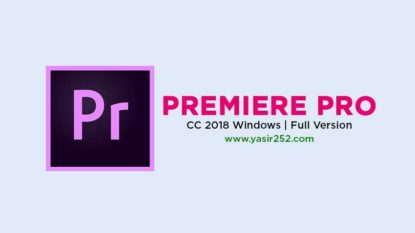 Download Adobe Premiere Pro CC 2018 Full Version Patch Yasir252