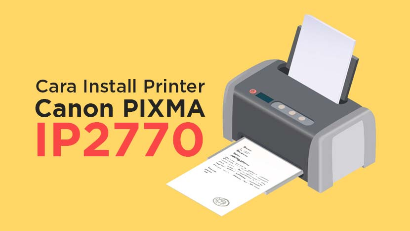 Instal Printer Canon IP2770 Windows Komputer Laptop