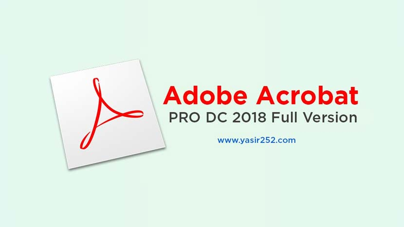 Adobe Acrobat Pro DC Free Download Full Version 2018 | YASIR252