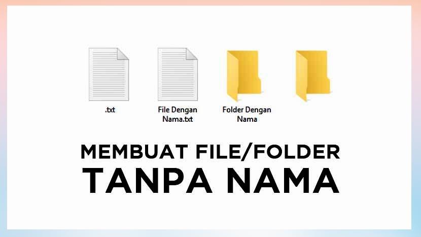 Cara Membuat File Tanpa Nama Folder