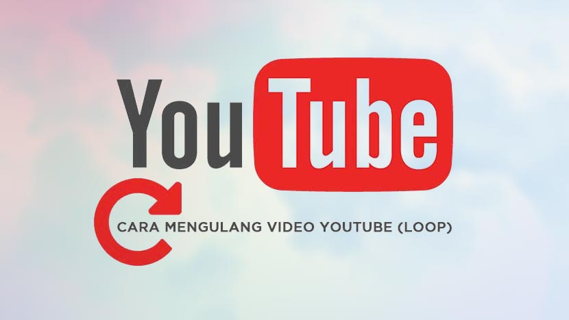 Cara Repeat Video Youtube Tanpa Henti Loop