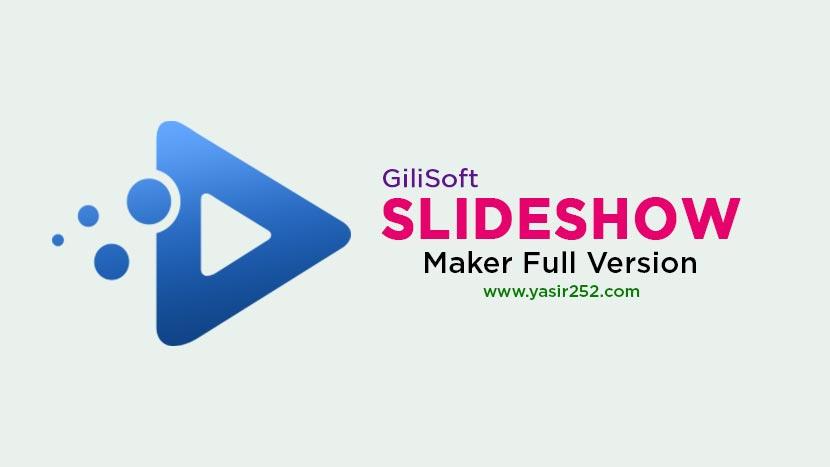 Download Gilisoft Slideshow Maker Full Version Crack