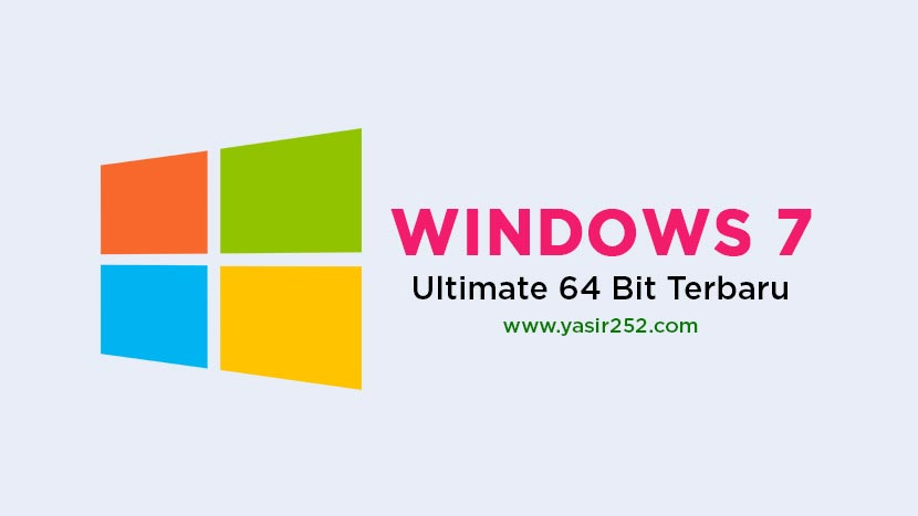 Download Windows 7 Ultimate 64 Bit ISO Terbaru [GD] | YASIR252