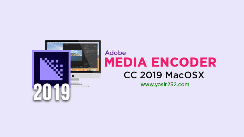 Download Adobe Media Encoder CC 2019 MacOSX Full Version