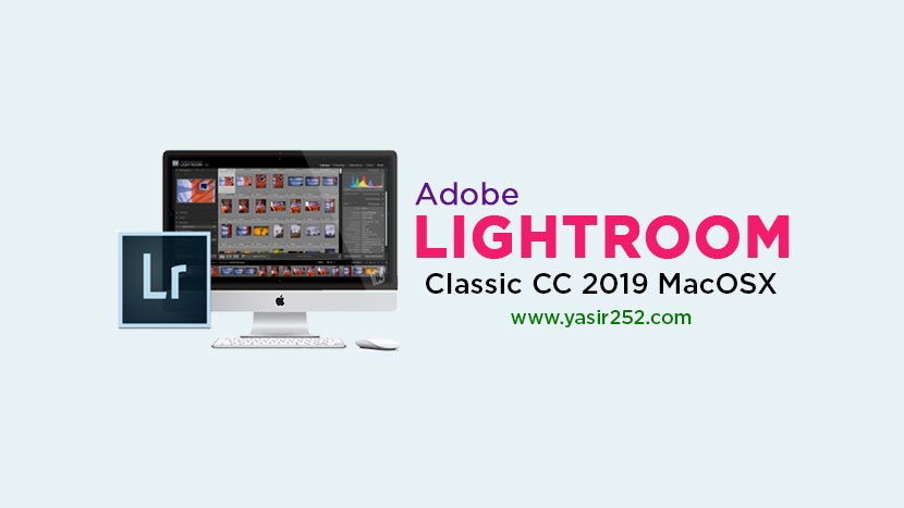 Adobe Lightroom Classic CC 2019 Mac Full Patch | YASIR252