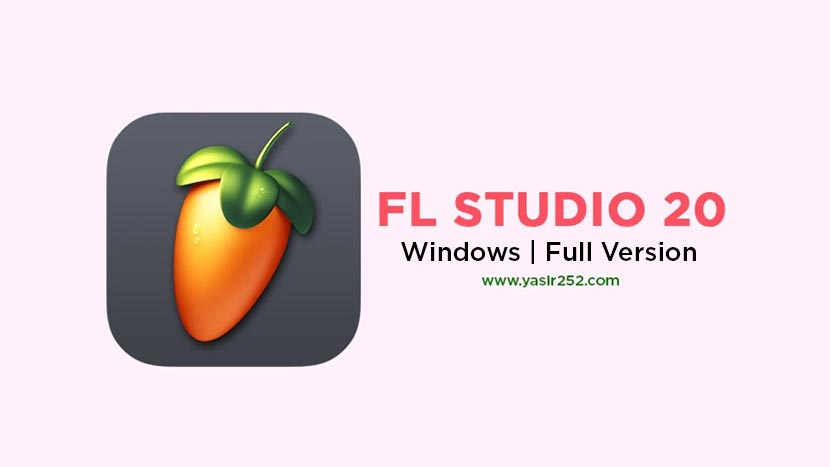 FL Studio 20 Full Download PC Free 64 Bit Windows