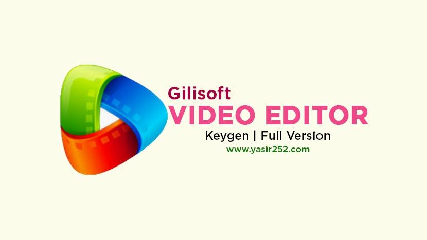 Gilisoft Video Editor Full Version Free Download