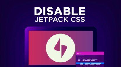 Cara Menonaktifkan File CSS Jetpack Wordpress