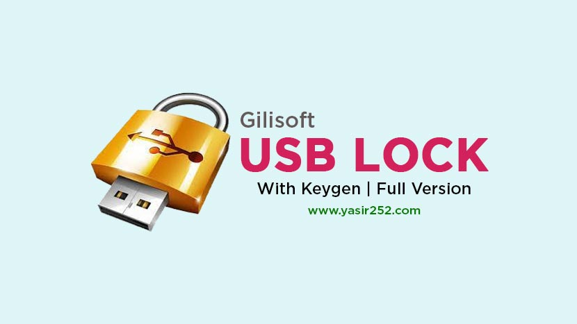 Download Gilisoft USB Lock Full Version Keygen