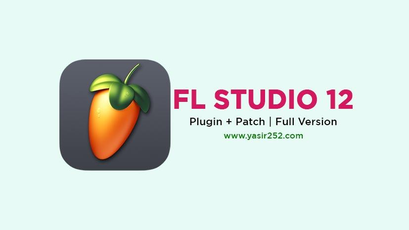 Download FL Studio 12 Full Version + Plugins [GD] | YASIR252