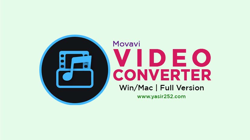 Download Movavi Video Converter Full Version Windows MacOSX