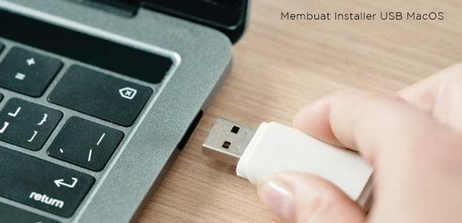 Cara Membuat Installer MacOS di Flashdisk
