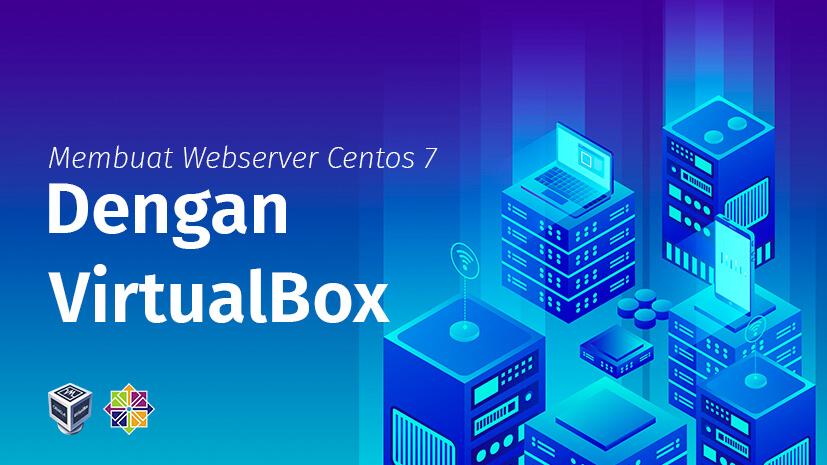 Tutorial Belajar Installasi Server Centos 7 Di VirtualBox
